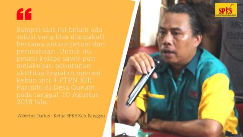 Tidak Tanggapi Tuntutan Petani Sawit, kegiatan operasi kebun inti 4 PTPN 13 Parindu di desa Gunam Ditutup Petani